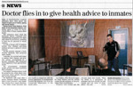 Doctor flies into give health advice to inmates Article